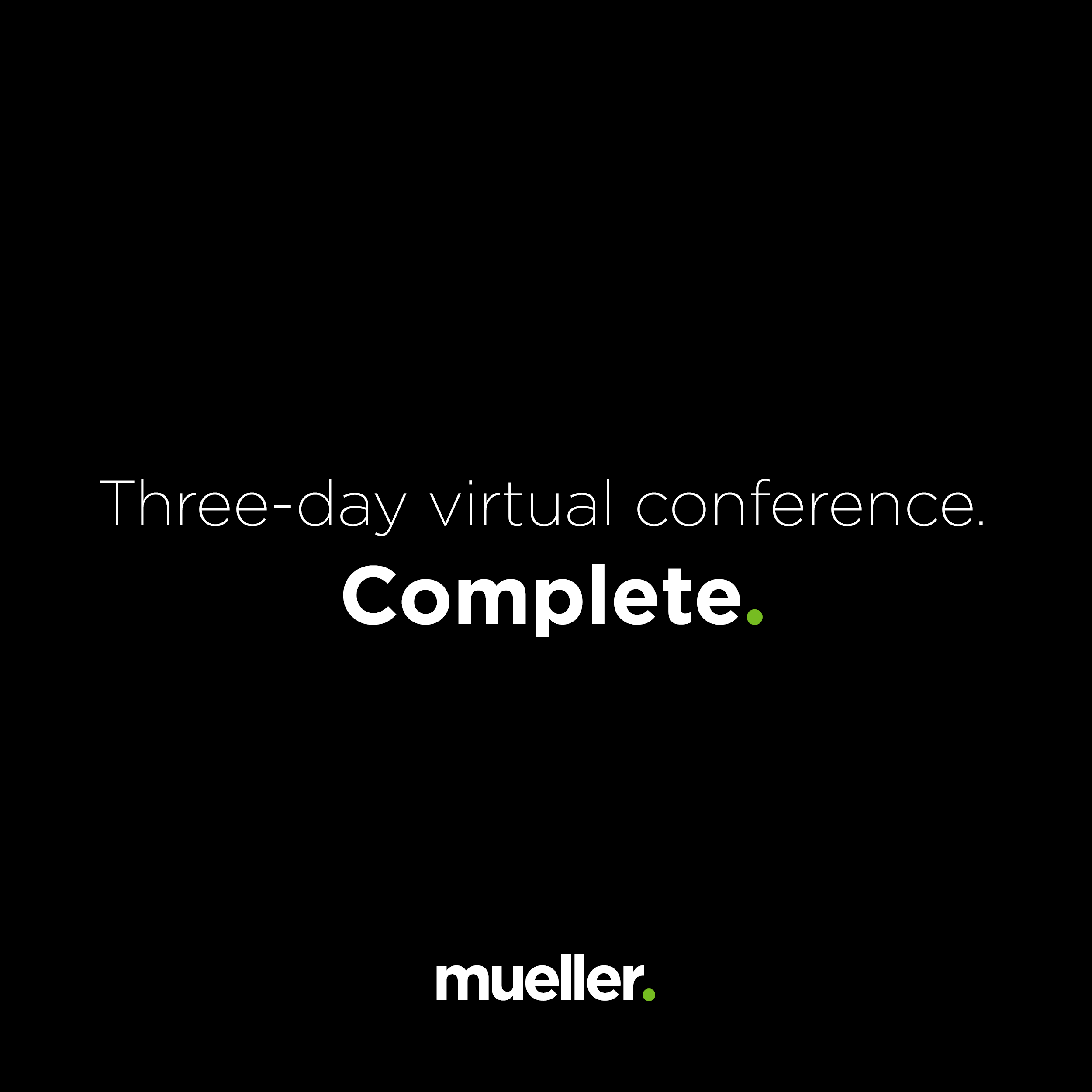 Three-day virtual conference. Complete.